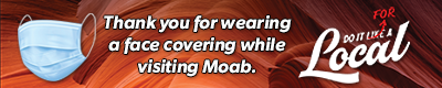 Thank you for wearing a face covering in Moab.